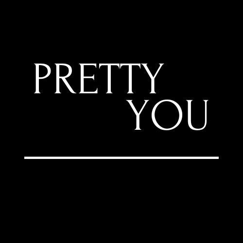 I Pretty YOU
